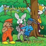 Juntos Es Mejor - Sergio Blanco