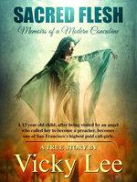 Sacred Flesh : Memoirs of a Modern Concubine - Vicky Lee