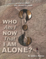 Who Am I Now That I Am Alone? a Journey Back After Divorce or Death - James L. Ramsey