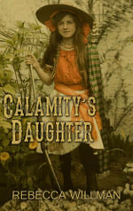 Calamity's Daughter - Rebecca Willman