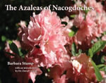 The Azaleas of Nacogdoches - Barbara Stump