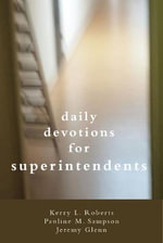 Daily Devotionals for Superintendents - Kerry Roberts