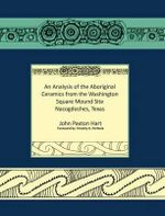 An Analysis of the Aboriginal Ceramics from the Washington Square Mound Site - John Hart