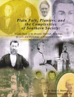 Plain Folk, Planters, and the Complexities of Southern Society : A Case Study of the Browns, Sherrods, Mannings, Sprowls, and Williamses of Nineteenth-Century Northwest Lousiana - Ricky L. Sherrod