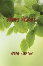 Summer Necklace : Ephemera of a Piney Woods Childhood - Helen Houston