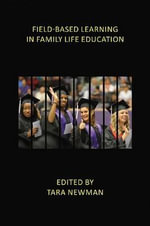 Field-Based Learning in Family Life Education : Facilitating High-Impact Experiences in Undergraduate Family Science Programs