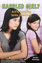 Hassled Girl? : Girls Dealing With Feelings - Dorothy Kavanaugh