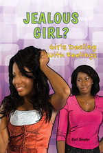 Jealous Girl? : Girls Dealing With Feelings - Gail Snyder