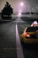 The Long Ride Home - Christa Scott Reide