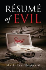 Resume of Evil - Mark Lee Sheppard