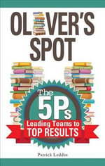 Oliver's Spot : The 5 PS Leading Teams to Top Results - Patrick Leddin