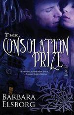 The Consolation Prize - Barbara Elsborg