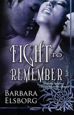 Fight to Remember - Barbara Elsborg