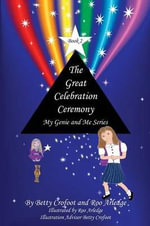 The Great Celebration Ceremony : My Genie and Me Series Book 2 - Betty Crofoot