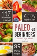 Paleo for Beginners : Essentials to Get Started - John Chatham