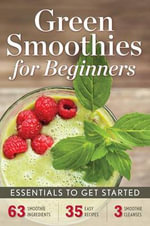 Green Smoothies for Beginners : Essentials to Get Started - Rockridge University Press