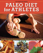 Paleo Diet for Athletes Guide : Paleo Meal Plans for Endurance Athletes, Strength Training, and Fitness - Rockridge Press