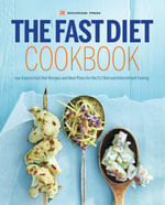 The Fast Diet Cookbook : Low-Calorie Fast Diet Recipes and Meal Plans for the 5:2 Diet and Intermittent Fasting - Rockridge Press