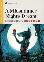 A Midsummer Night's Dream : Shakespeare Made Clear - William Shakespeare