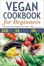 Vegan Cookbook for Beginners : The Essential Vegan Cookbook to Get Started - Rockridge Press