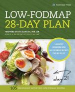 The Low-Fodmap 28-Day Plan : A Healthy Cookbook with Gut-Friendly Recipes for Ibs Relief - Rockridge Press