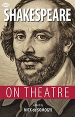 Shakespeare on Theatre : A Conversation Among Disciplines and Professions - William Shakespeare