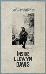 Inside Llewyn Davis : The Screenplay - Ethan Coen