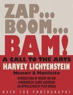 Zap...Boom...Bam! a Call to the Arts! : Memoir & Manifesto - Harvey Lichtenstein