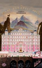The Grand Budapest Hotel : Opus Screenplay - Wes Anderson