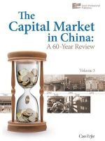 The Capital Market in China: Volume 3 : A 60-year Review - Erjie Cao