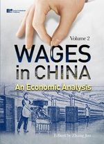 Wages in China: Vol. 2 : An Economic Analysis - Jun Zhang
