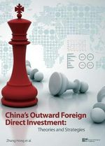 China's Outward Foreign Direct Investment : Theories and Strategies - Hong Zhang