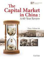 The Capital Market in China : A 60-Year Review - Erjie Cao