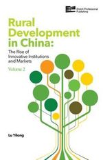 Rural Development in China : The Rise of Innovative Institutions and Markets - Yilong Lu
