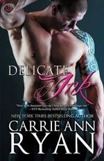 Delicate Ink - Carrie Ann Ryan