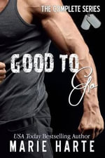 Good to Go (the Complete Series) - Marie Harte