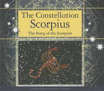 The Constellation Scorpius : The Story of the Scorpion - Arnold Ringstad