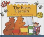The Bears Upstairs : A Book of Creative Dramatics - Jane Belk Moncure