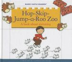 Hop-Skip-Jump-A-Roo Zoo : A Book about Imitating - Jane Belk Moncure