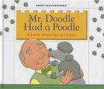 Mr. Doodle Had a Poodle : A Book about Fun Activities - Jane Belk Moncure