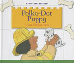 Polka-Dot Puppy : A Just-For-Fun Book - Jane Belk Moncure