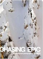 Chasing Epic : The Snowboard Photographs of Jeff Curtes - Jeff Curtes