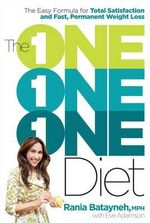 The One One One Diet : The simple 1:1:1 formula for fast and sustained weight loss - Rania Batayneh