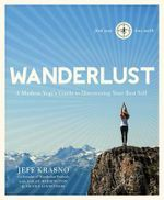 Wanderlust : a Modern Yogi's Guide to Discovering Your Best Self - Jeff Krasno