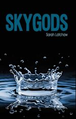 Skygods : The Hydraulic Series - Sarah Latchaw