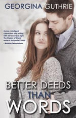 Better Deeds Than Words - Georgina Guthrie