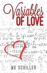 Variables of Love - M.K. Schiller