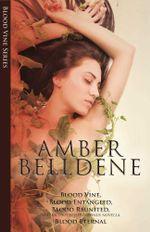 Blood Vine Series Box Set : The Blood Vine Series - Amber Belledene