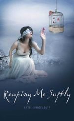 Reaping Me Softly : The Reaper Series - Kate Evangelista