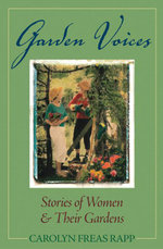 Garden Voices - Carolyn Freas Rapp